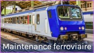Métiers de la maintenance ferroviaire